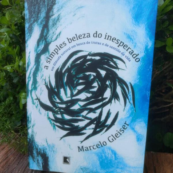 Livro a simples beleza do inesperado - marcelo gleiser