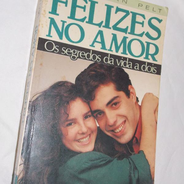 Felizes no amor os segredos da vida a dois nancy van pelt