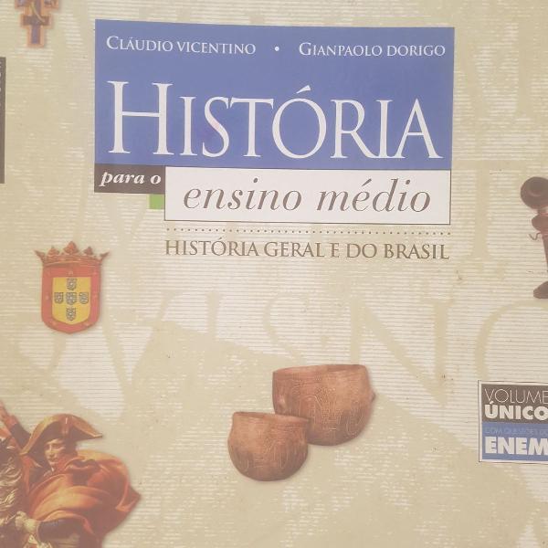 história para o ensino médio. história geral e do Brasil.