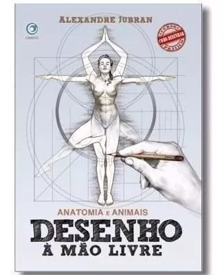 Livro desenho mão livre alexandre jubran anatomia e animais