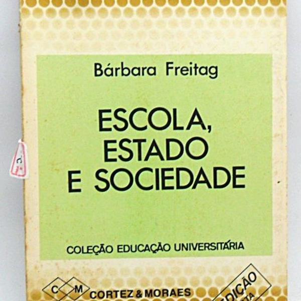 Livro escola, estado e sociedade bárbara freitag