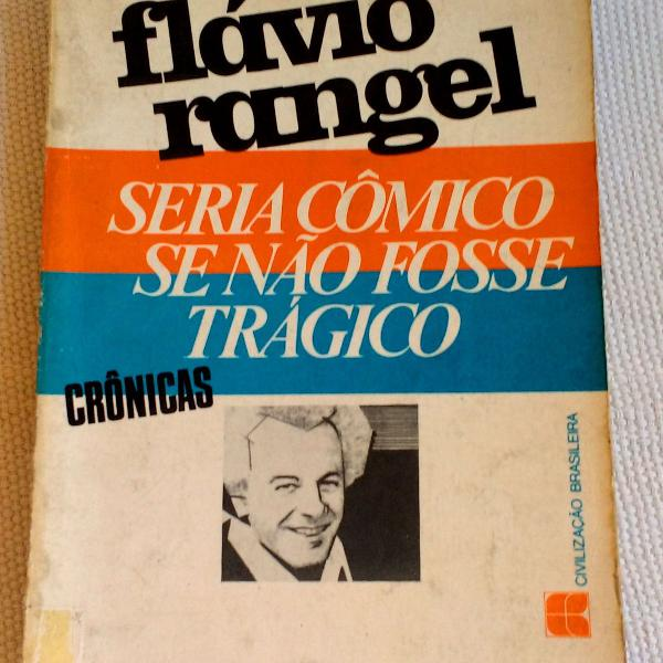 Livro: seria cômico se não fosse trágico - flávio rangel