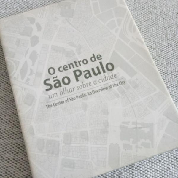 Livro: o centro de são paulo um olhar sobre a cidade