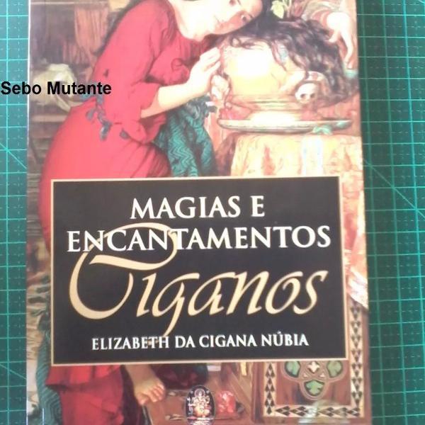 Magias e encantamentos ciganos elizabeth da cigana núbia