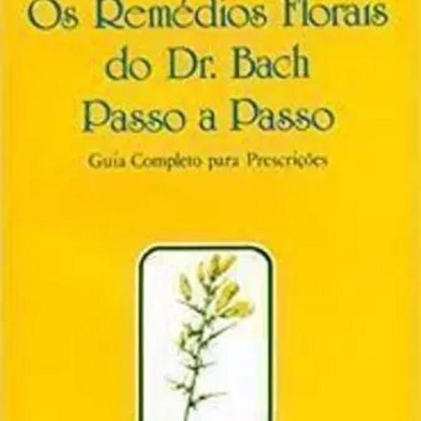 Os remédios florais do dr. bach passo a passo: judy howard