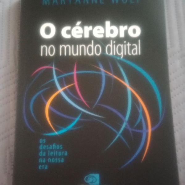 Livro o cérebro no mundo digital - maryanne wolf