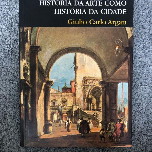 Livro história da arte como história da cidade giulio
