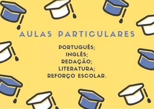 Aulas particulares de português, inglês e redação.