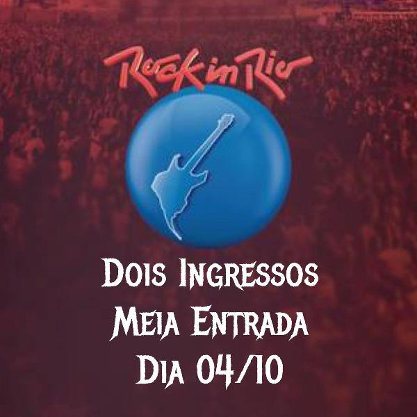 Rock in rio - 04/10 - duas meia entrada