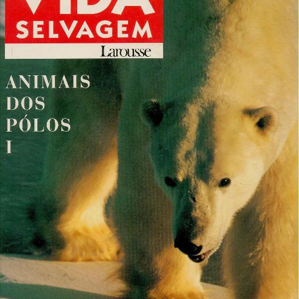 Enciclopédia da vida selvagem: animais dos pólos 1