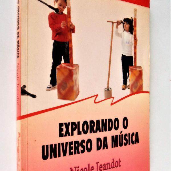 Explorando o universo da música - 2ª edição - nicole