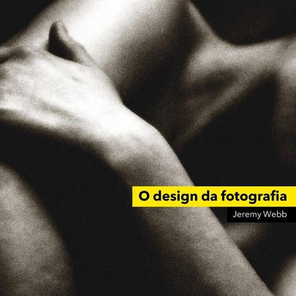 """Livro """"o design da fotografia"""" de jeremy webb"""