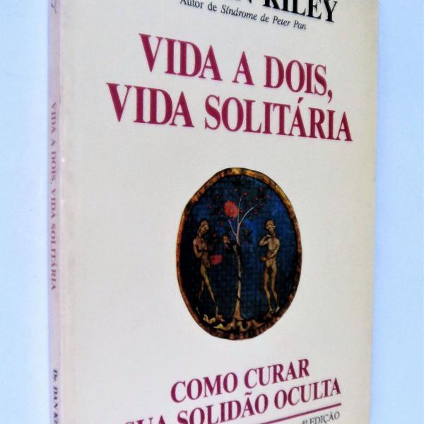 Vida a dois, vida solitária - 4ª edição - dr. dan kiley