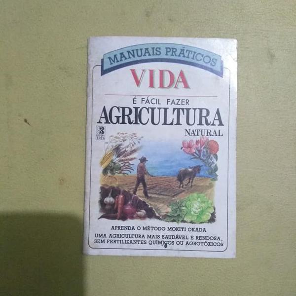 Manuais práticos vida: é fácil fazer agricultura natural
