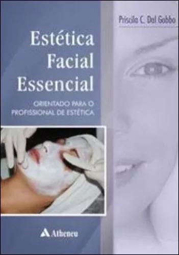 Estética facial essencial - orientações para o profission