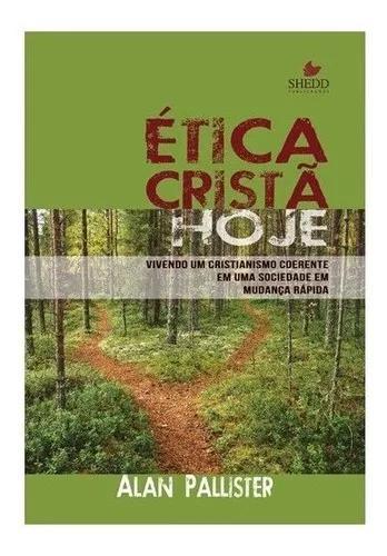 Livro Alan Pallister - Etica Cristã Hoje