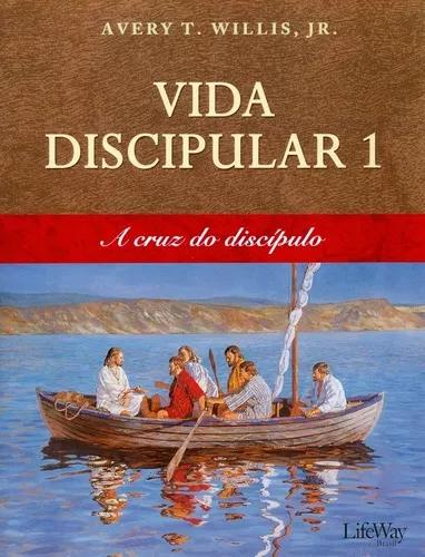Livro avery willis - vida discipular 1 - a cruz do