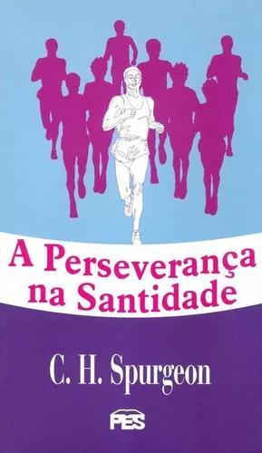 Livro c. h.spurgeon - a perseverança na santidade