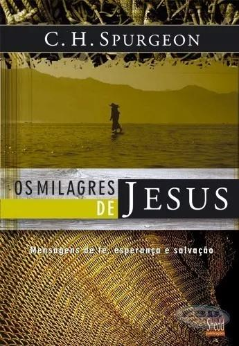 Livro c. h.spurgeon - os milagres de jesus vol 01