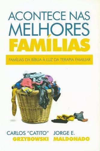 Livro catito grzybowski - acontece nas melhores famílias
