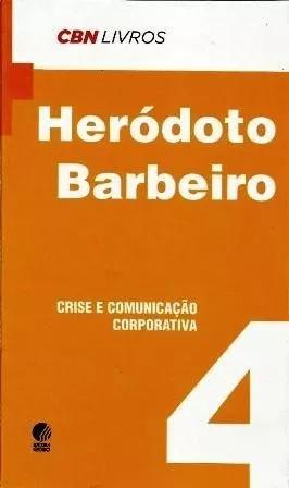 Livro crise e comunicação corporativa - heródoto barbeiro