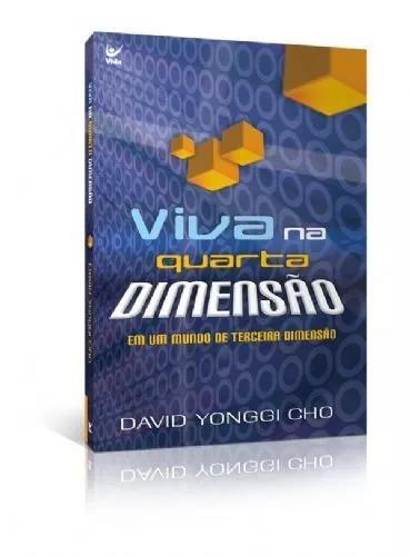 Livro David Yonggi Cho - Viva Na Quarta Dimensao