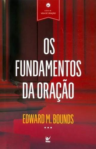 Livro edward m.bounds - os fundamentos da oração