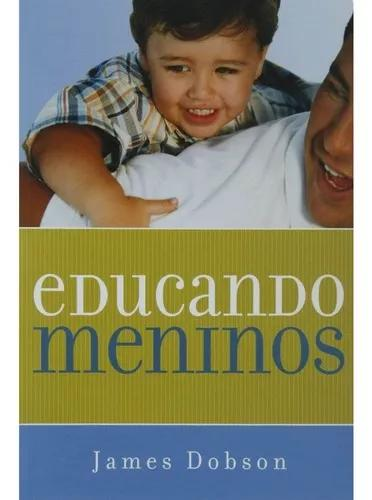 Livro james dobson - educando meninos