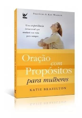 Livro K.brazelton - Oração Com Propósitos Para Mulheres