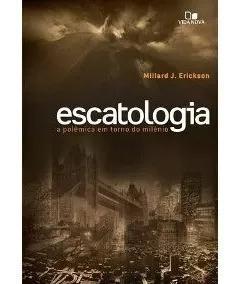 Livro m.j.erickson - escatologia - polêm.