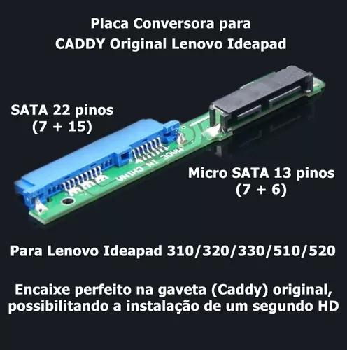 Adaptador caddy hd notebook lenovo ideapad 310 / 320 / 330