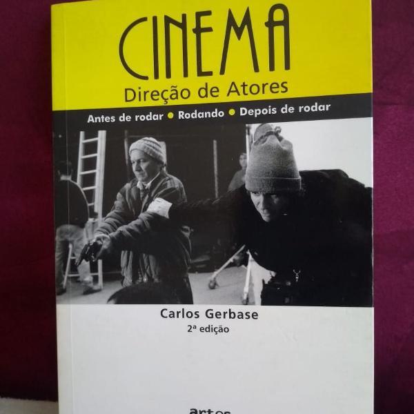 Cinema - direcao de atores. carlos gerbase