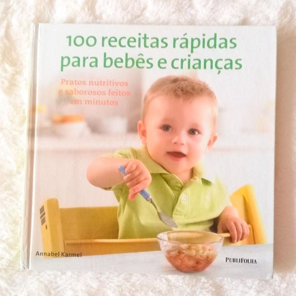 Livro 100 receitas rápidas para bebês e crianças