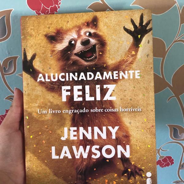 Livro alucinadamente feliz- jenny lawson