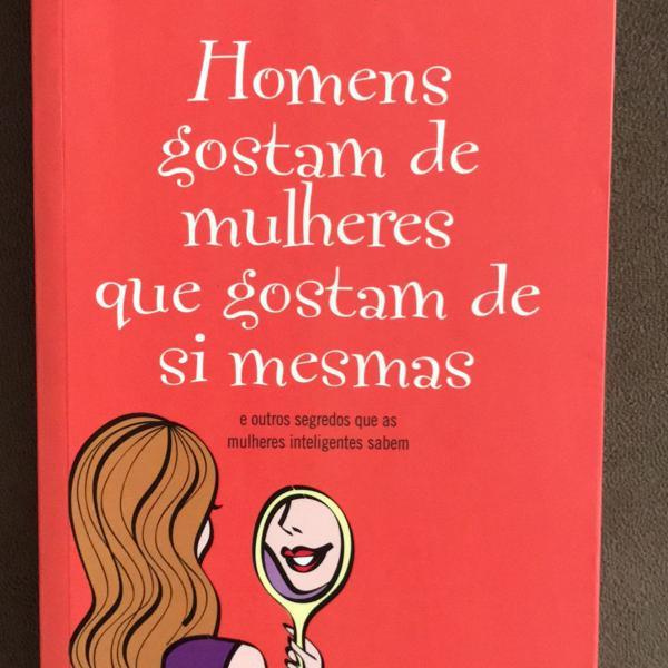 Livro homens gostam de mulheres que gostam de si mesmas.