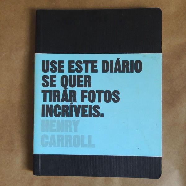 """Livro """"use este diário se quer tirar fotos incríveis"""""""