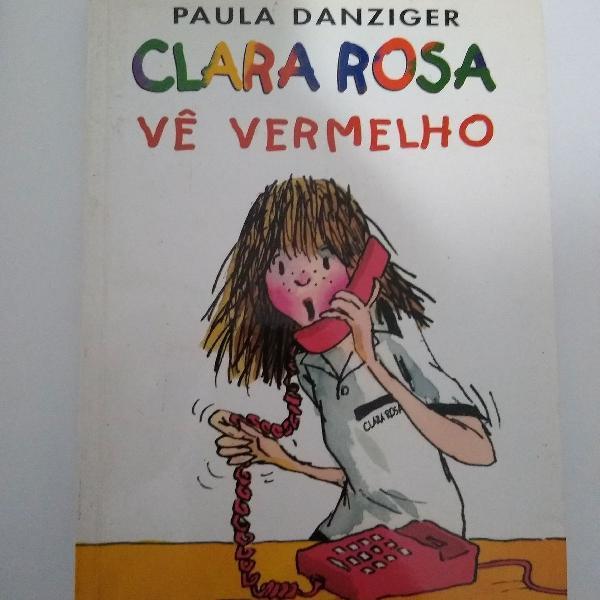 Clara rosa vê vermelho - paula danziger