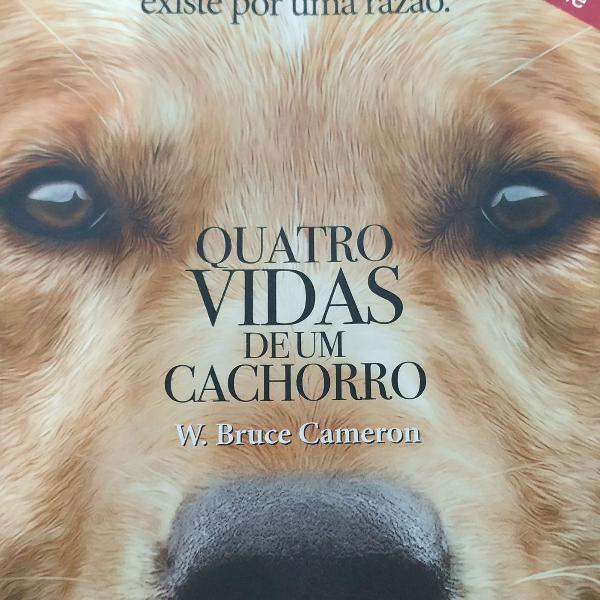 Livro - quatro vidas de um cachorro, w. bruce cameron