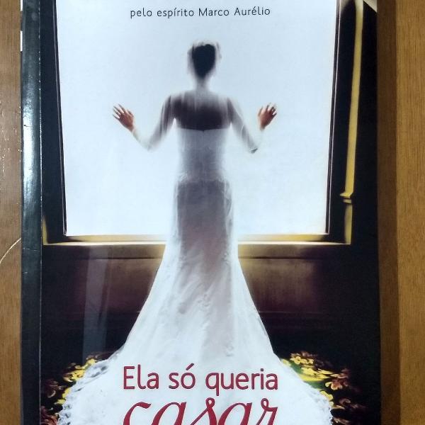 Livro espírita, ela só queria casar
