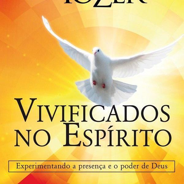 Livro evangelico vivificados no espírito a.w.tozer gospel