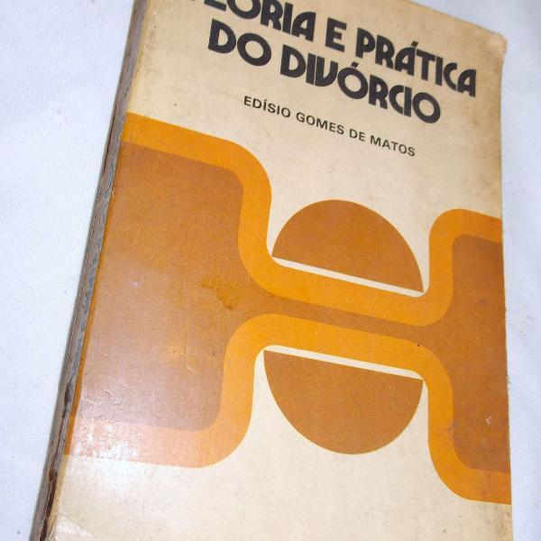 Livro teoria e prática do divórcio edisio gomes de matos