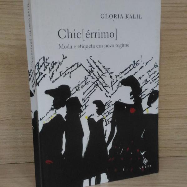 """Livro """"chic[érrimo]: moda e etiqueta em novo regime"""""""