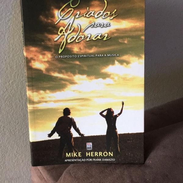 Livro criados para adorar- o propósito espiritual pra