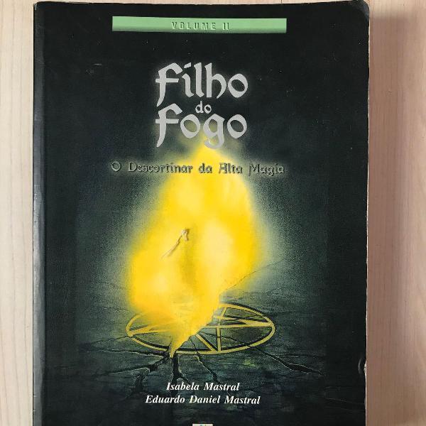 Livro filho do fogo, o descortinar da alta magia, por