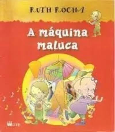 Livro A Maquina Maluca Ruth Rocha