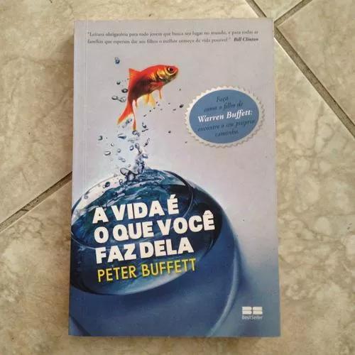 Livro a vida é o que você faz dela - peter buffett