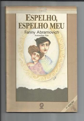 Livro: Espelho, Espelho Meu - Fanny Abramovich