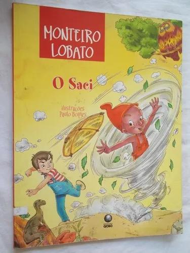 Livro - Monteiro Lobato - O Saci - Paulo Borges - Globo