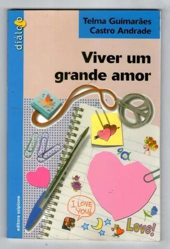 Livro: Viver Um Grande Amor - Telma Guimarães Castro
