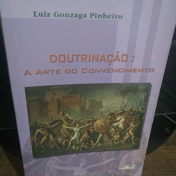 Doutrinação: a arte do convencimento - luiz gonzaga